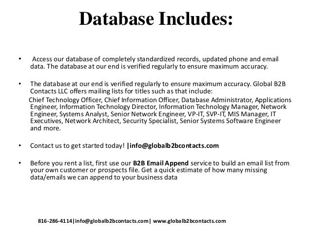 Database Includes: • Access our database of completely standardized records, updated phone and email data. The database at...