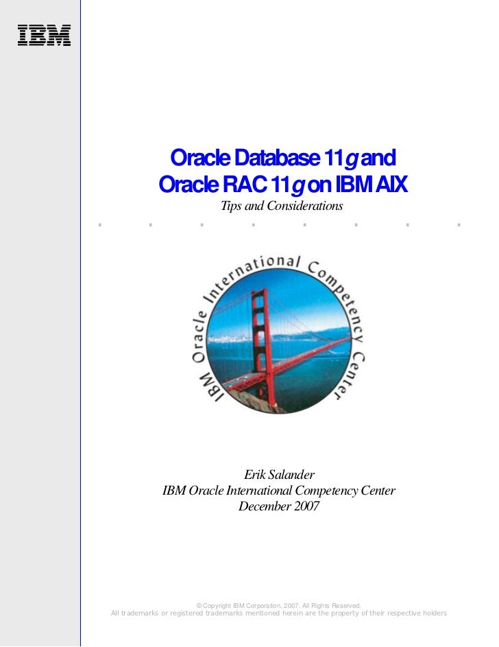 Oracle Database 11g and                  Oracle RAC 11g on IBM AIX                                     Tips and Considerat...