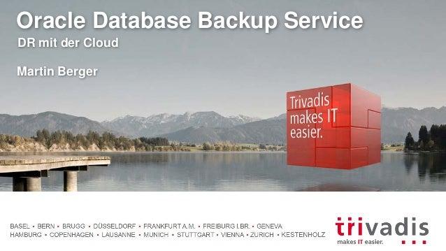 Oracle Database Backup Service DR mit der Cloud Martin Berger