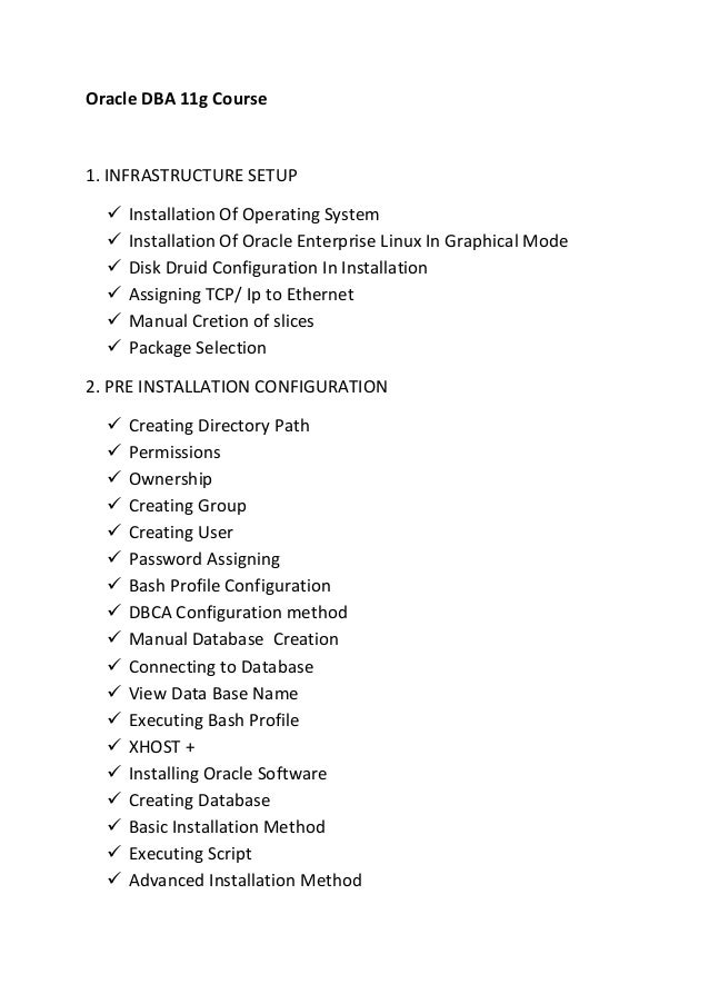 Oracle DBA 11g Course 1. INFRASTRUCTURE SETUP  Installation Of Operating System  Installation Of Oracle Enterprise Linux...