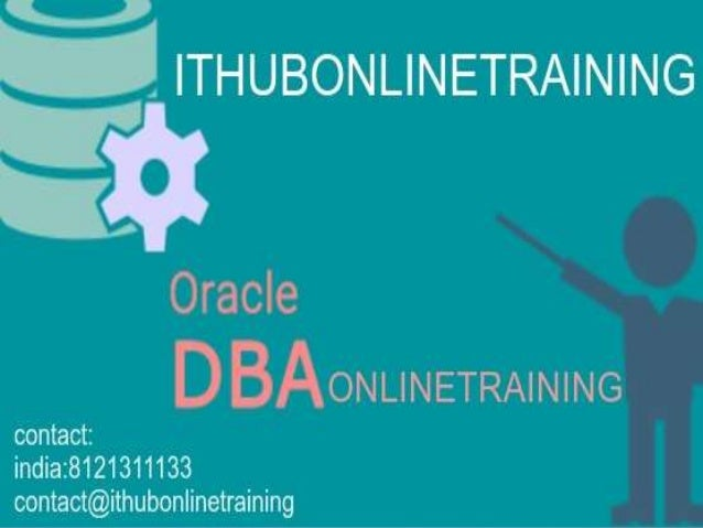 Overview of Oracle Database Administration  What is SQL?  Roles & Responsibilities of DBA  Oracle Architecture  Proces...