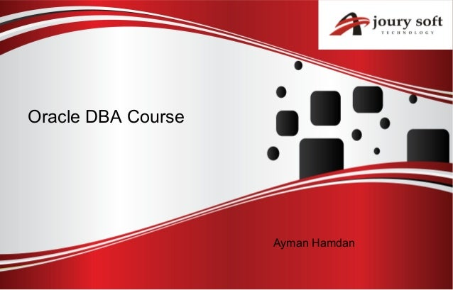 Oracle DBA Course Ayman Hamdan