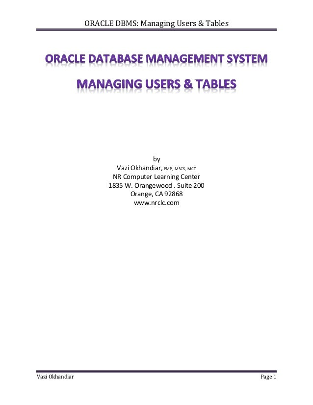 ORACLE DBMS: Managing Users & Tables                                     by                         Vazi Okhandiar, PMP, M...