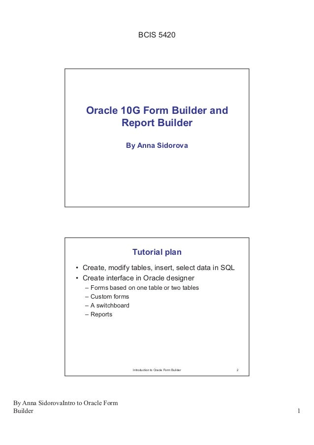 BCIS 5420                         Oracle 10G Form Builder and                                Report Builder               ...
