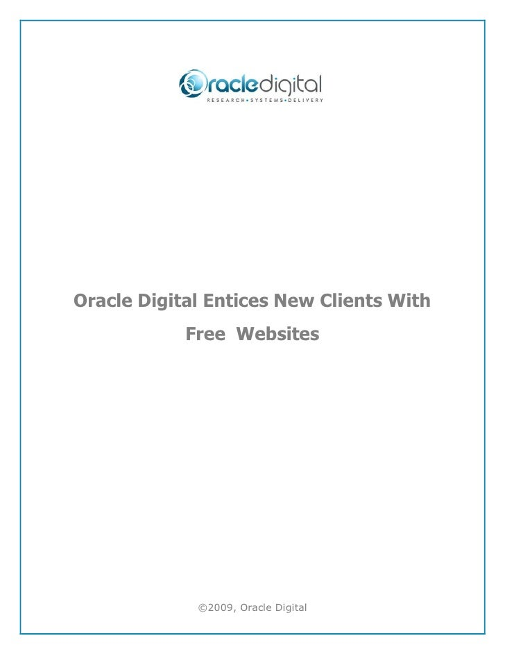 Oracle Digital Entices New Clients With            Free Websites             ©2009, Oracle Digital