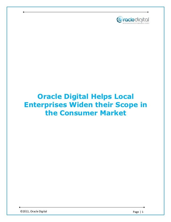 Oracle Digital Helps Local   Enterprises Widen their Scope in        the Consumer Market©2011, Oracle Digital          Pag...