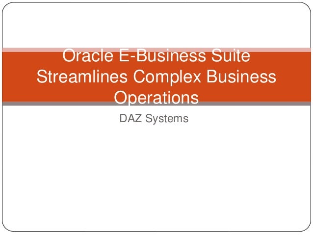 DAZ Systems Oracle E-Business Suite Streamlines Complex Business Operations
