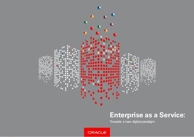 1 Towards a new digital paradigm. Enterprise as a Service: Towards a new digital paradigm.