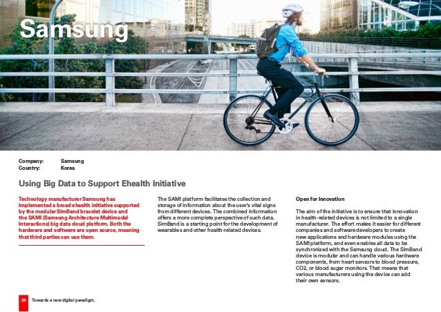 24 Towards a new digital paradigm. Technology manufacturer Samsung has implemented a broad ehealth initiative supported by...
