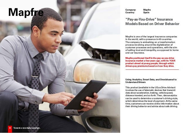 32 Towards a new digital paradigm. Mapfre is one of the largest insurance companies in the world, with a presence in 49 co...