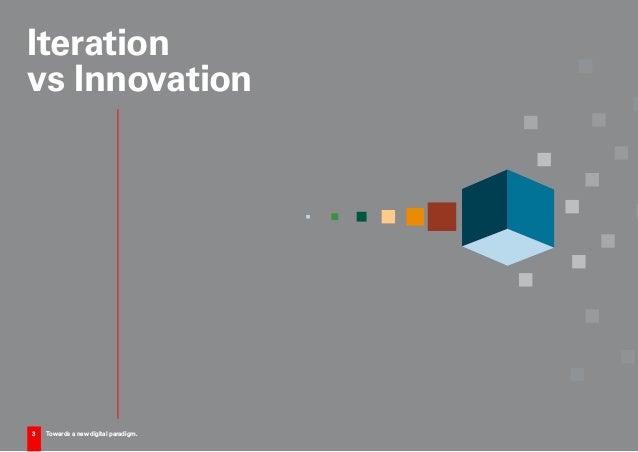 3 Towards a new digital paradigm. Iteration vs Innovation 3 Towards a new digital paradigm.