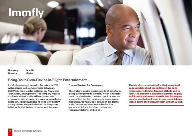 43 Towards a new digital paradigm. Company:  Immfly Country:  Spain Bring-Your-Own-Device in-Flight Entertainment Immfly...