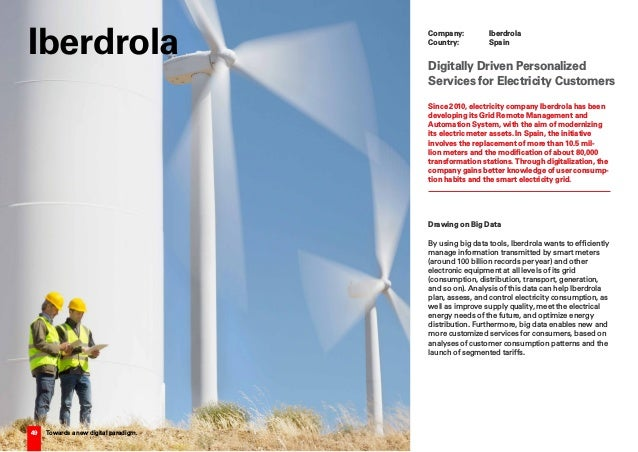 49 Towards a new digital paradigm. Since 2010, electricity company Iberdrola has been developing its Grid Remote Managemen...