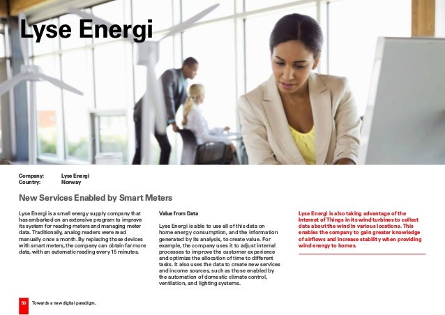 50 Towards a new digital paradigm. Lyse Energi is a small energy supply company that has embarked on an extensive program ...