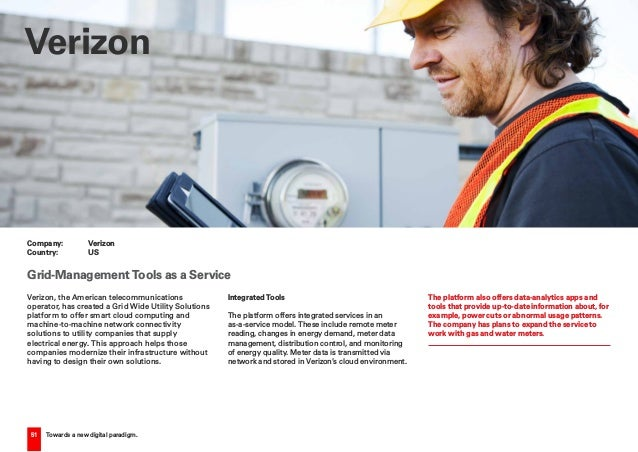 51 Towards a new digital paradigm. Verizon, the American telecommunications operator, has created a Grid Wide Utility Solu...