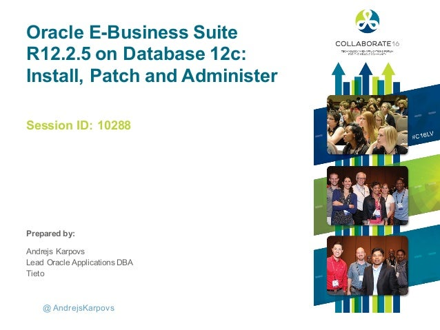 Session ID: Prepared by: Oracle E-Business Suite R12.2.5 on Database 12c: Install, Patch and Administer 10288 @ AndrejsKar...