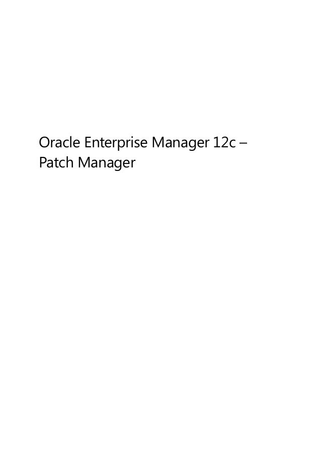 Oracle Enterprise Manager 12c – Patch Manager