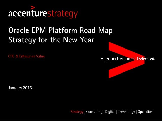 January 2016 Oracle EPM Platform Road Map Strategy for the New Year