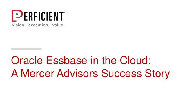 Oracle Essbase in the Cloud: A Mercer Advisors Success Story