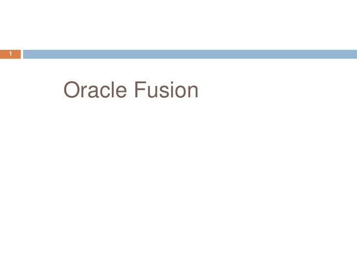 Oracle Fusion<br />1<br />