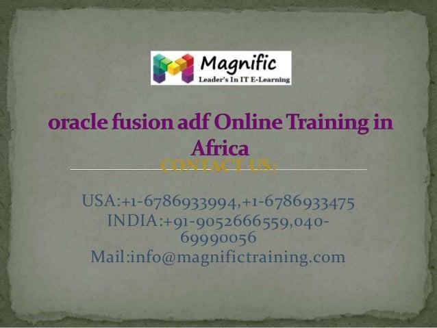 CONTACT US: USA:+1-6786933994,+1-6786933475 INDIA:+91-9052666559,04069990056 Mail:info@magnifictraining.com