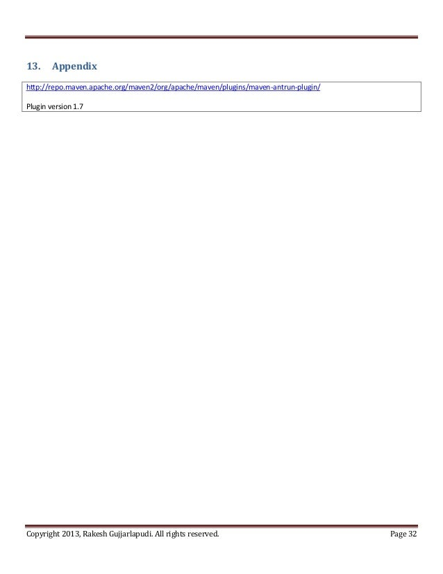 13.     Appendixhttp://repo.maven.apache.org/maven2/org/apache/maven/plugins/maven-antrun-plugin/Plugin version 1.7Copyrig...