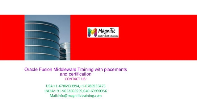 <Insert Picture Here> Oracle Fusion Middleware Training with placements and certification CONTACT US: USA:+1-6786933994,+1...