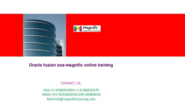 <Insert Picture Here>  Oracle fusion soa-magnific online training  CONTACT US: USA:+1-6786933994,+1-6786933475 INDIA:+91-9...
