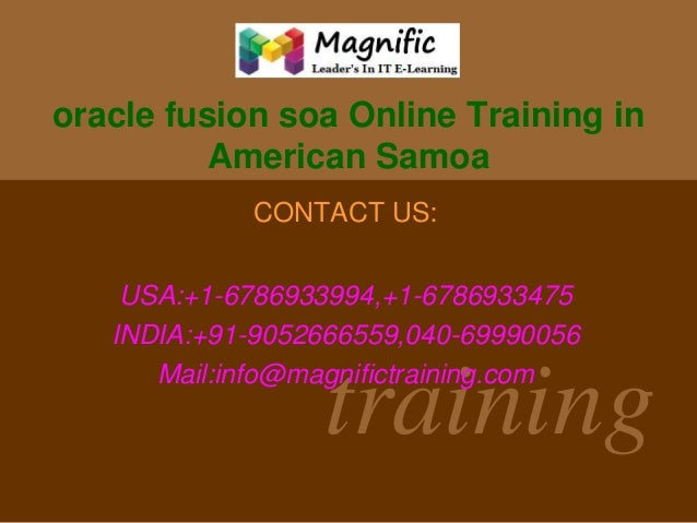 oracle fusion soa Online Training in American Samoa CONTACT US:  USA:+1-6786933994,+1-6786933475 INDIA:+91-9052666559,040-...