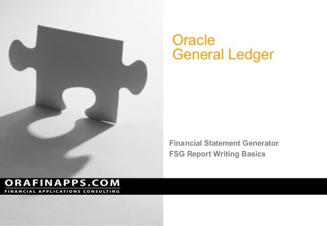 Oracle General Ledger Financial Statement Generator FSG Report Writing Basics