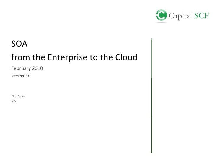 SOA<br />from the Enterprise to the Cloud<br />February 2010<br />Version 1.0<br />