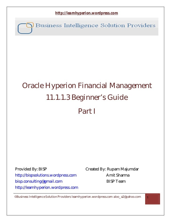 http://learnhyperion.wordpress.com     Oracle Hyperion Financial Management                     11.1.1.3 Beginner's Guide ...