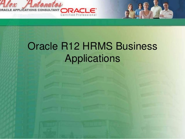 Oracle R12 HRMS Business Applications
