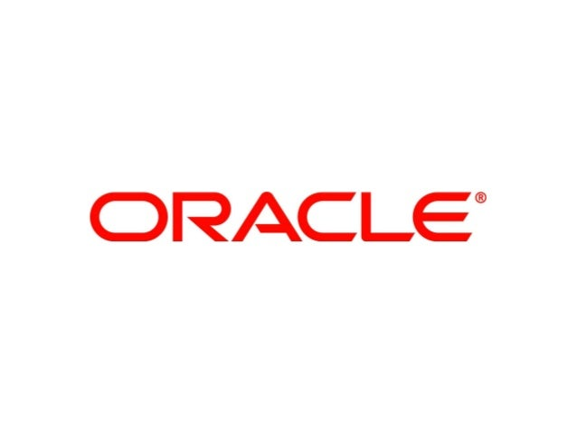 © 2011 Oracle Corporation – Proprietary and Confidential