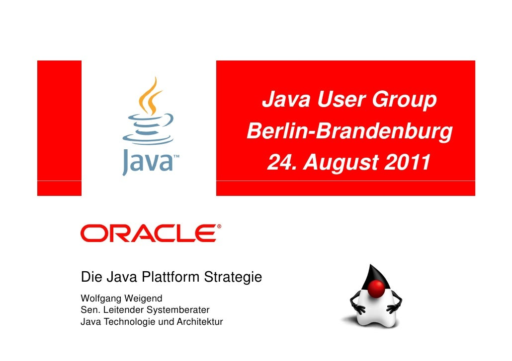Java User Group                                   Berlin-Brandenburg                                    24. August 2011Die...