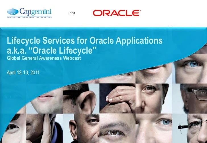 """April 12-13, 2011 Lifecycle Services for Oracle Applications a.k.a. """"Oracle Lifecycle"""" Global General Awareness Webcast"""