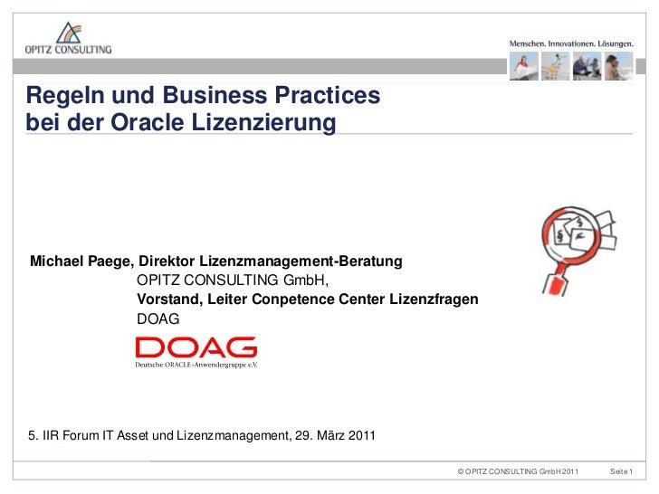 Regeln und Business Practicesbei der Oracle LizenzierungMichael Paege, Direktor Lizenzmanagement-Beratung               OP...