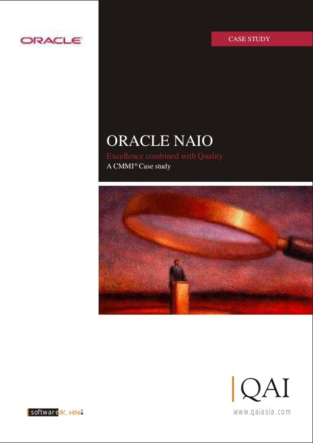 www.qaiasia.com com softwaredi xide CASE STUDY ORACLE NAIO A CMMI Case study Excellence combined with Quality ®