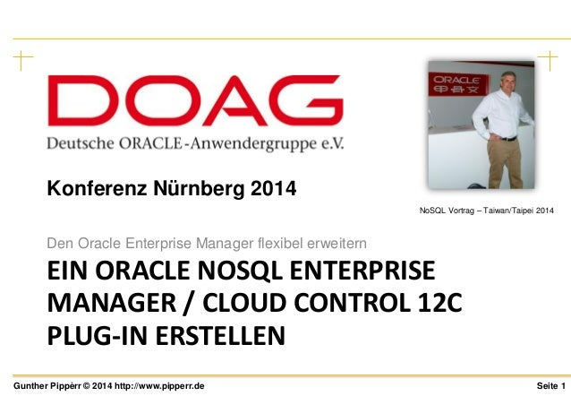 Seite 1Gunther Pippèrr © 2014 http://www.pipperr.de EIN ORACLE NOSQL ENTERPRISE MANAGER / CLOUD CONTROL 12C PLUG-IN ERSTEL...