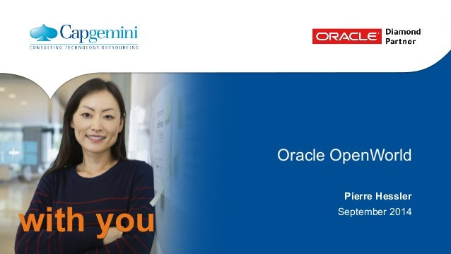 with you  Oracle OpenWorld  Pierre Hessler  September 2014