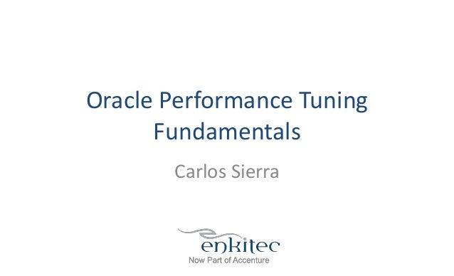 Oracle Performance Tuning Fundamentals Carlos Sierra