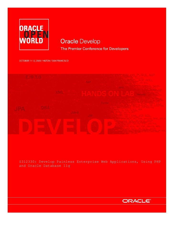 S312330: Develop Painless Enterprise Web Applications, Using PHP and Oracle Database 11g
