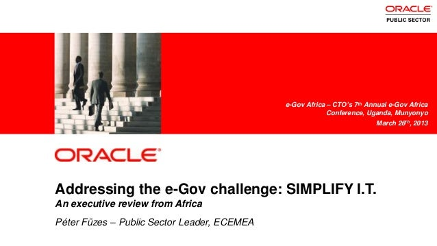 1 Addressing the e-Gov challenge: SIMPLIFY I.T. An executive review from Africa Péter Füzes – Public Sector Leader, ECEMEA...