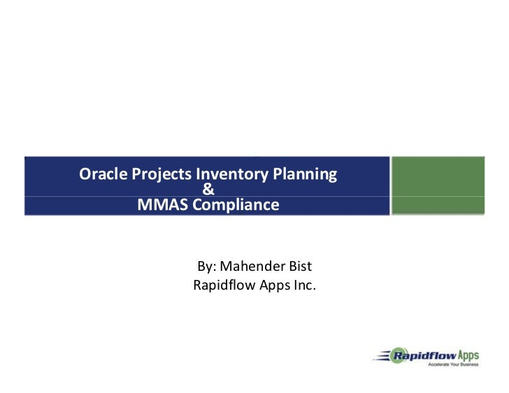 Welcome to online seminar                  onOracle Projects Inventory Planning                 &        MMAS Compliance  ...