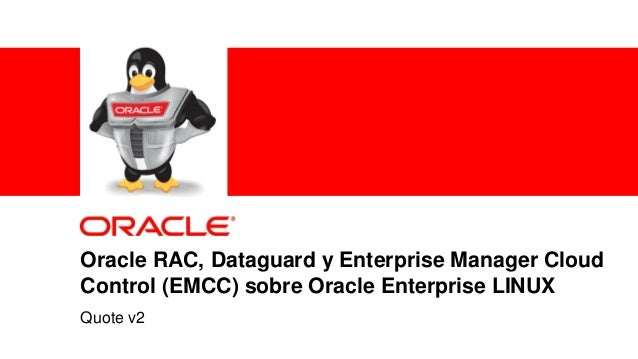 1 Copyright © 2012, Oracle and/or its affiliates. All rights reserved. Oracle RAC, Dataguard y Enterprise Manager Cloud Co...