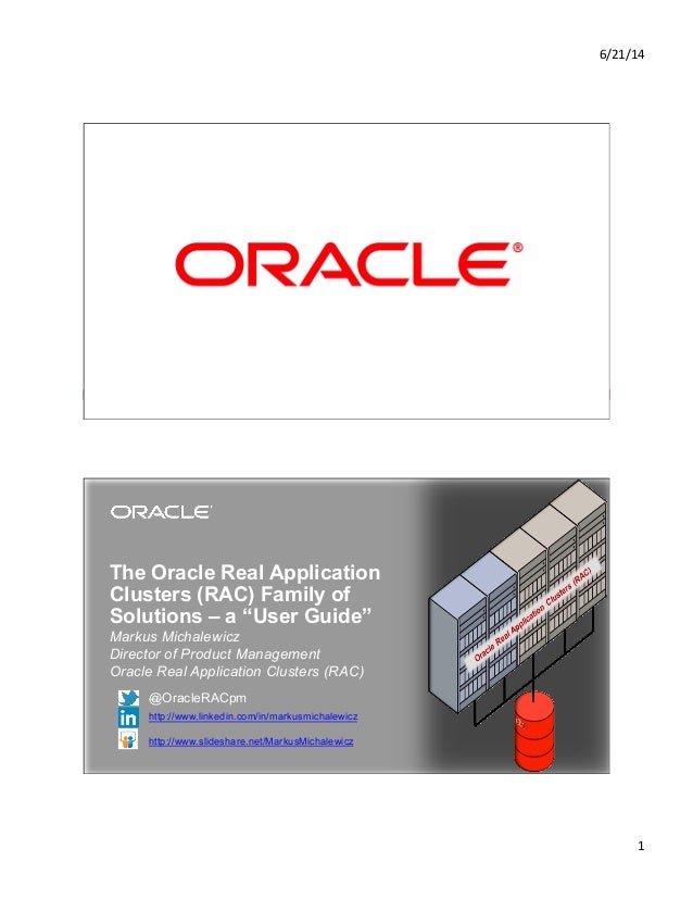 6/21/14	    1	    Copyright © 2012, Oracle and/or its affiliates. All rights reserved.1 The Oracle Real Application Cluste...
