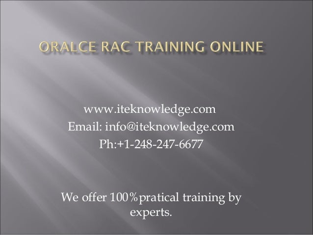 www.iteknowledge.com Email: info@iteknowledge.com Ph:+1-248-247-6677  We offer 100%pratical training by experts.