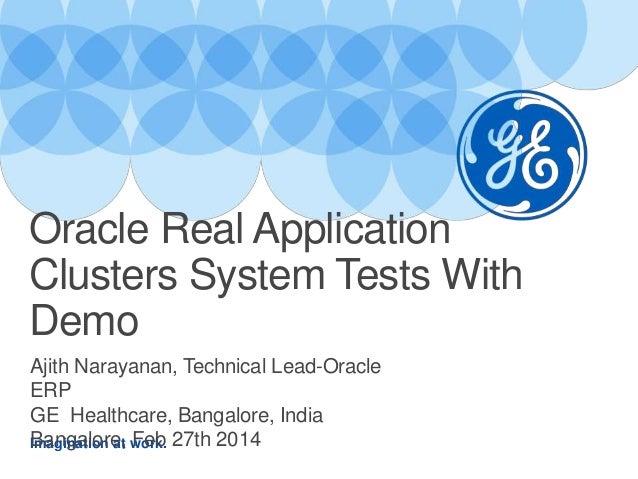 Imagination at work. Ajith Narayanan, Technical Lead-Oracle ERP GE Healthcare, Bangalore, India Bangalore, Feb 27th 2014 O...