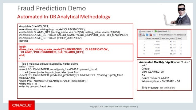 Copyright © 2016, Oracle and/or its affiliates. All rights reserved. | Fraud Prediction Demo drop table CLAIMS_SET; exec d...