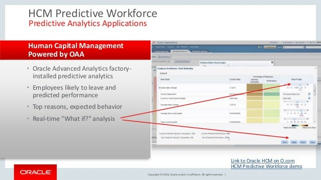 Copyright © 2016, Oracle and/or its affiliates. All rights reserved. | • Oracle Advanced Analytics factory- installed pred...